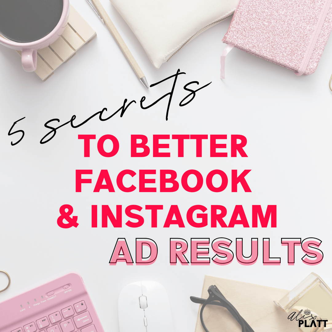 FREE GUIDE - 5 Secrets to Better Facebook and Instagram Ad Results